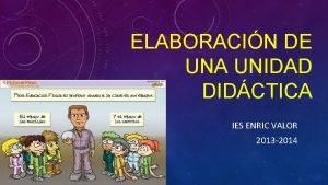 ELABORACIN DE UNA UNIDAD DIDCTICA IES ENRIC VALOR