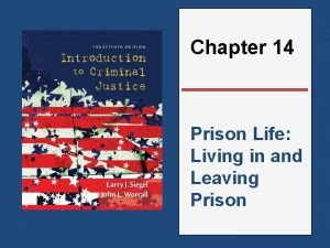 Chapter 14 Prison Life Living in and Leaving