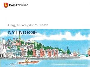 Moss kommune Innlegg for Rotary Moss 25 09