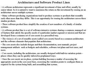 Architecture and Software Product Lines A software architecture