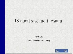 IS audit siseauditi osana Apo Oja Eesti Siseaudiitorite