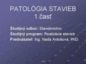 PATOLGIA STAVIEB 1 as tudijn odbor Stavebnctvo tudijn