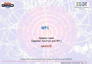 WP 1 Speaker name Speaker function and WP