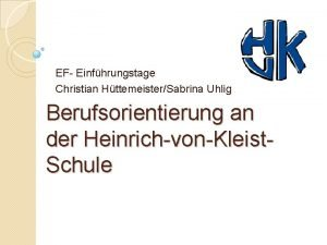 EF Einfhrungstage Christian HttemeisterSabrina Uhlig Berufsorientierung an der