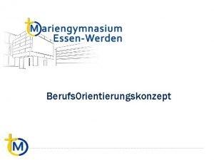 Berufs 0 rientierungskonzept Berufsorientierungskonzept am Mariengymnasium Alle Stufen