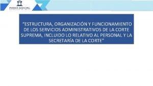 ESTRUCTURA ORGANIZACIN Y FUNCIONAMIENTO DE LOS SERVICIOS ADMINISTRATIVOS