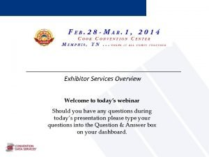 Exhibitor Services Overview Welcome to todays webinar Should