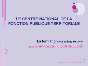 LE CENTRE NATIONAL DE LA FONCTION PUBLIQUE TERRITORIALE