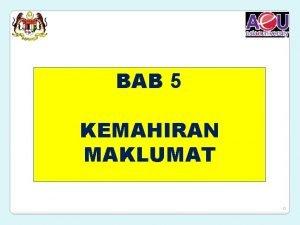 BAB 5 KEMAHIRAN MAKLUMAT 0 KEMAHIRAN MAKLUMAT B