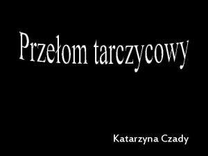 Katarzyna Czady Definicja Jest to nagy zagraajcy yciu