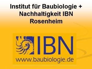 Institut fr Baubiologie Nachhaltigkeit IBN Rosenheim Institut fr