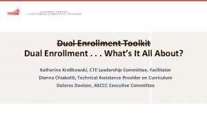 Dual Enrollment Toolkit Dual Enrollment Whats It All