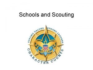 Schools and Scouting Scouting Supports Academic Success Scouting