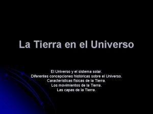 La Tierra en el Universo El Universo y