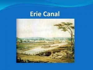 Erie Canal Background on the Canal http havefunwithhistory