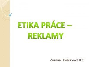 Zuzana Holczyov II C o je to vlastne