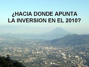 HACIA DONDE APUNTA LA INVERSION EN EL 2010