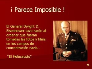 Parece Imposible El General Dwight D Eisenhower tuvo