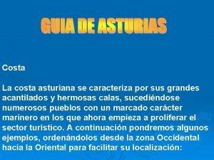 Costa La costa asturiana se caracteriza por sus