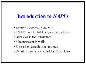 Introduction to NAPLs Review of general concepts LNAPL
