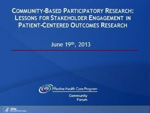 COMMUNITYBASED PARTICIPATORY RESEARCH LESSONS FOR STAKEHOLDER ENGAGEMENT IN