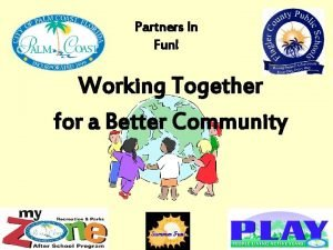 Partners In Fun Working Together for a Better