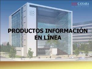 PRODUCTOS INFORMACIN EN LNEA INFORMACIN EN LNEA PAQUETE