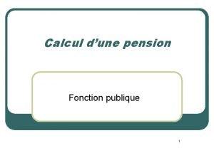 Calcul dune pension Fonction publique 1 Antrieurement la