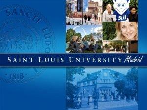 Saint Louis University Madrid Campus Over 200 courses