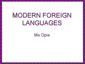 MODERN FOREIGN LANGUAGES Ms Opie Curriculum Maps French
