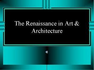 The Renaissance in Art Architecture PreRenaissance Art u