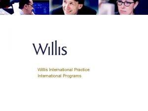 Willis International Practice International Programs Types of International