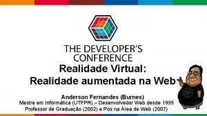 Realidade Virtual Realidade aumentada na Web Anderson Fernandes