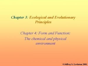 Chapter 3 Ecological and Evolutionary Principles Chapter 4
