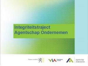 Integriteitstraject Agentschap Ondernemen Agentschap Ondernemen AO BBB Beleidsdomein