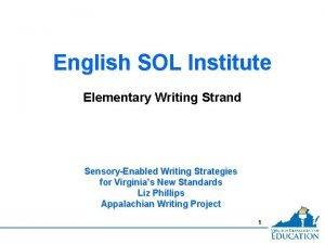 English SOL Institute Elementary Writing Strand SensoryEnabled Writing
