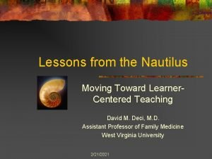 Lessons from the Nautilus Moving Toward Learner Centered