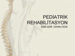 PEDATRK REHABLTASYON R GR CHAN CCK 1 CHARCOT