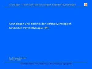 Grundlagen Technik der tiefenpsychologisch fundierten Psychotherapie Grundlagen und