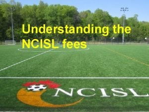 Understanding the NCISL fees What is included in