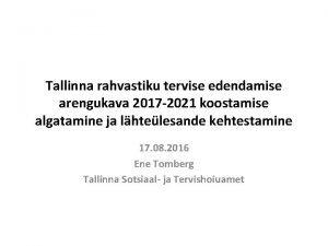 Tallinna rahvastiku tervise edendamise arengukava 2017 2021 koostamise