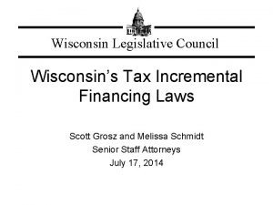 Wisconsin Legislative Council Wisconsins Tax Incremental Financing Laws