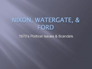 NIXON WATERGATE FORD 1970s Political Issues Scandals Too