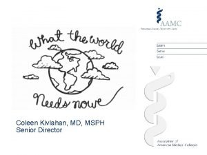 What the World Needs Now Coleen Kivlahan MD