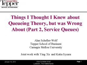 Things I Thought I Knew about Queueing Theory