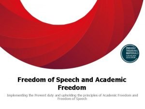 Freedom of Speech and Academic Freedom Implementing the