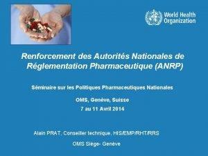 Renforcement des Autorits Nationales de Rglementation Pharmaceutique ANRP