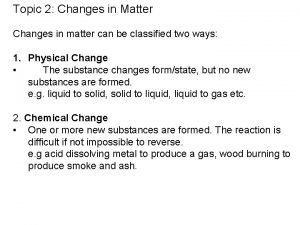 Topic 2 Changes in Matter Changes in matter