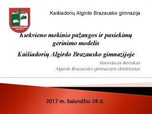 Kaiiadori Algirdo Brazausko gimnazija Kiekvieno mokinio paangos ir