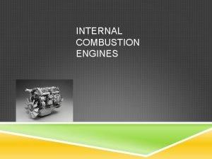 INTERNAL COMBUSTION ENGINES EXTERNAL VS INTERNAL external combustion